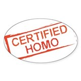 Certified Homo Oval Bumper Stickers