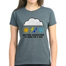 Weather schmeather! Im running! T-Shirt