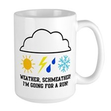 Weather schmeather! Im running! Mug