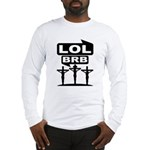 Jesus BRB LOL Shirt (White LS) M