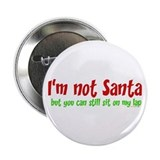 I'M NOT SANTA.... Button