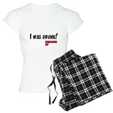 Knocked UP quote - I was Drunk Pajamas