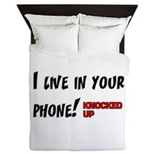 Knocked UP I Live in Your Phone Queen Duvet