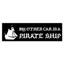 MY OTHER CAR IS A PIRATE SHIP STICKER Bumper Stick