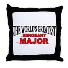 """The World's Greatest Sergeant Major"" Throw Pillow"