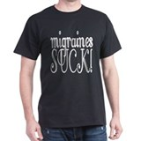 Migraines Suck! T-Shirt
