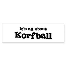 All about Korfball Bumper Bumper Sticker
