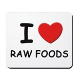 I love raw foods Mousepad