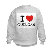 I love quinoas Sweatshirt