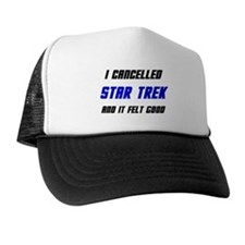 I Cancelled Star Trek Trucker Hat