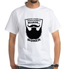 Funny Beard Saying T-Shirt