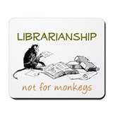 Librarianship - Monkeys Mousepad