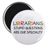stupid questions - librarian Magnet