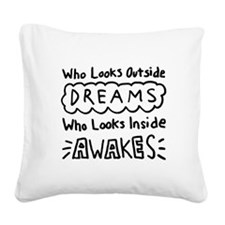 Who Looks Outside Dreams Square Canvas Pillow
