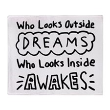 Who Looks Outside Dreams Throw Blanket