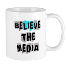 Believe the Media | Mug