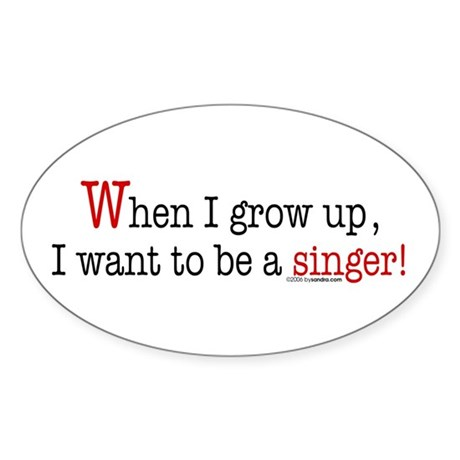 ... a singer Oval Sticker