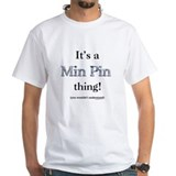 Min Pin Thing Shirt