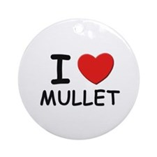 I love mullet Ornament (Round)