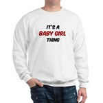 Baby Girl thing Sweatshirt