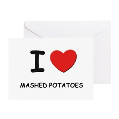 I love mashed potatoes Greeting Cards (Package of