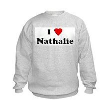 I Love Nathalie Sweatshirt