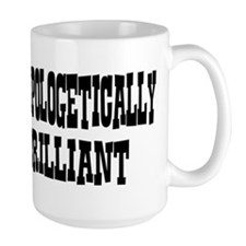 Unapologetically Brilliant Mug