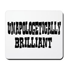 Unapologetically Brilliant Mousepad
