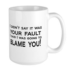 Blame You Coffee Mug