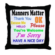 Manners Matter Throw Pillow
