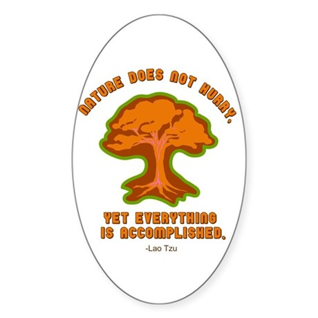 Nature Does Not Hurry... Oval Sticker
