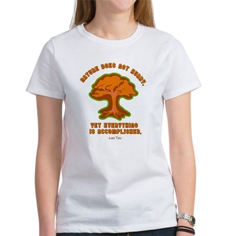 Nature Does Not Hurry... Women's T-Shirt