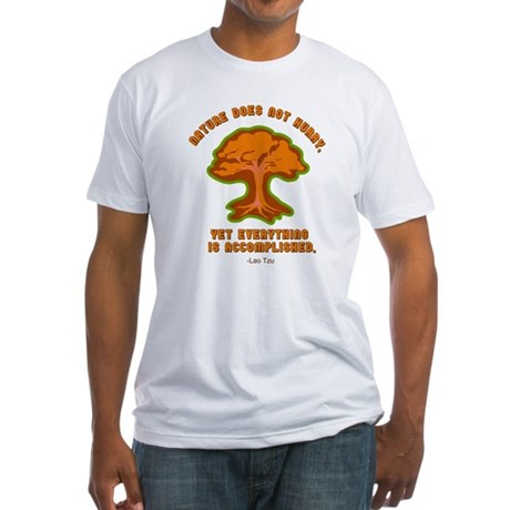 Nature Does Not Hurry... Fitted T-Shirt