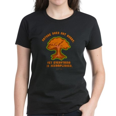 Nature Does Not Hurry... Women's Dark T-Shirt