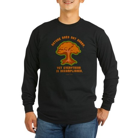 Nature Does Not Hurry... Long Sleeve Dark T-Shirt