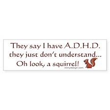 ADHD Squirrel Bumper Sticker