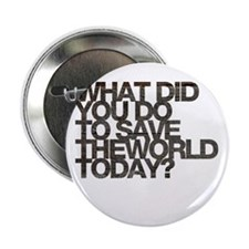 "What did you do to save the world today 2.25"" Butt"
