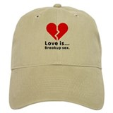 Love is Breakup Sex Baseball Cap