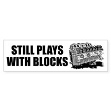 Still Plays With Blocks Bumper Bumper Sticker