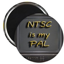 NTSC is my PAL Magnet