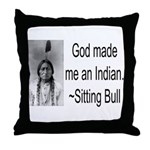God made me an Indian Throw Pillow