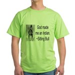 God made me an Indian Green T-Shirt