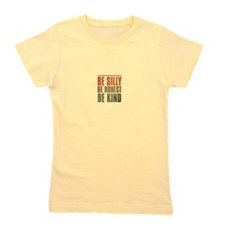 be silly be honest be kind Girl's Tee