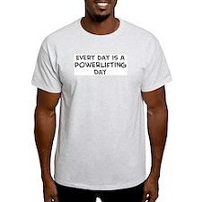 Powerlifting day Ash Grey T-Shirt