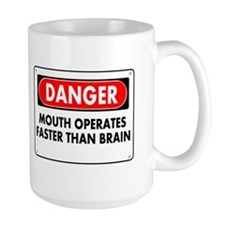 Mouth Operates Faster Than Brain Mug