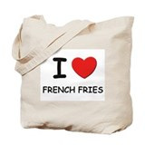 I love french fries Tote Bag