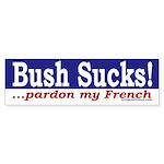 Bush Sucks! Bumper Sticker