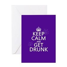 Keep Calm and Get Drunk Greeting Card
