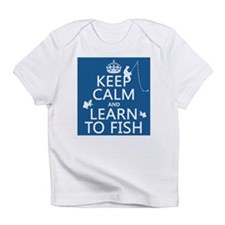 Keep Calm and Learn To Fish Infant T-Shirt