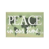 PEACE IN OUR TIME Rectangle Magnet (100 pack)